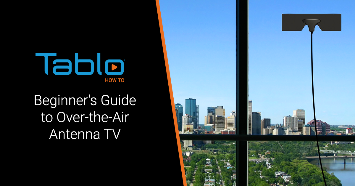 beginners guide over the air antenna tv