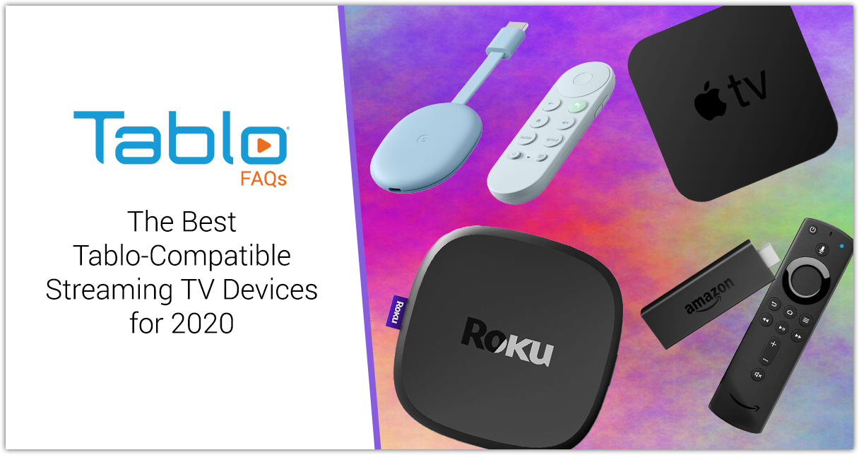 Best Tablo-Compatible Streaming TV Devices for 2020