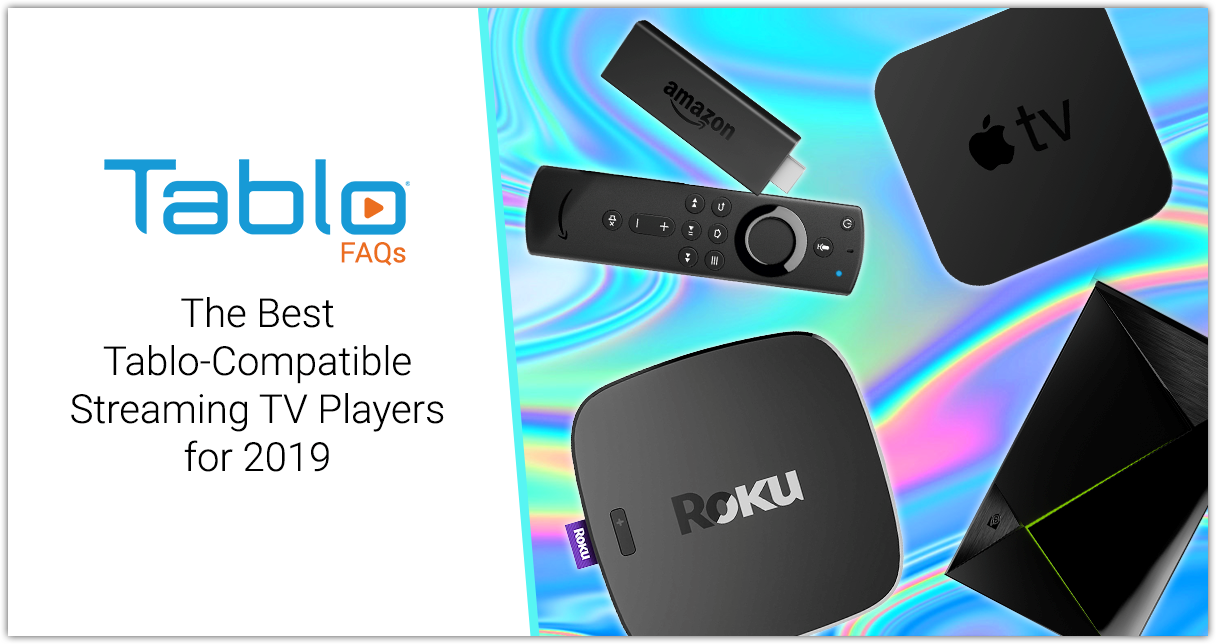 tablo compatible streaming devices 2019