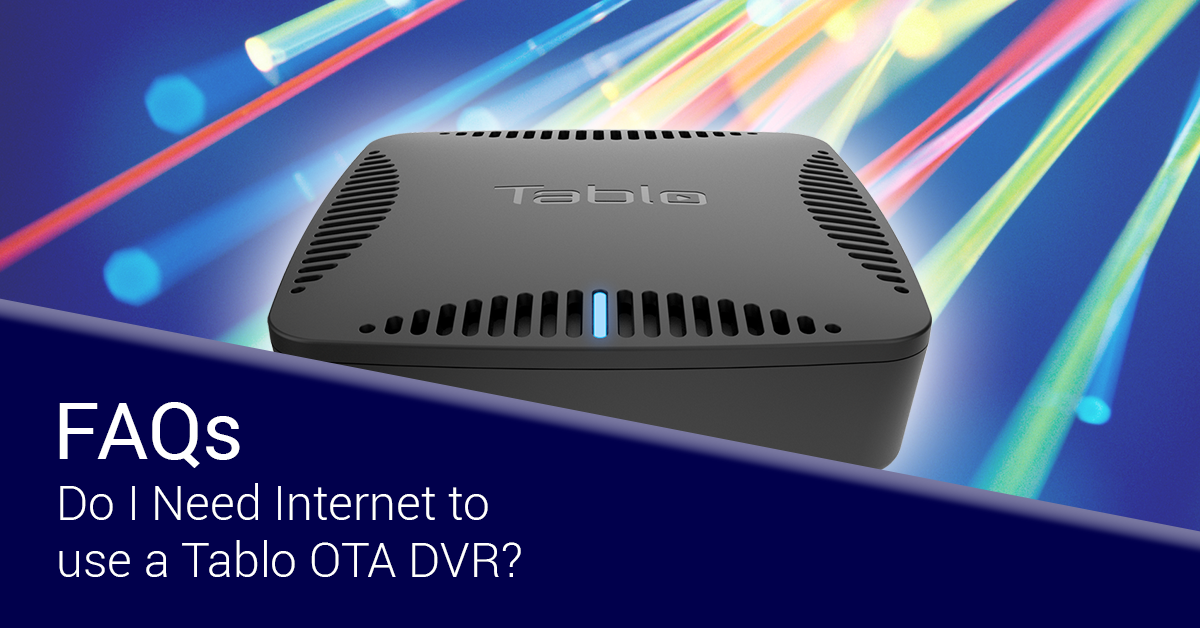 do i need internet for tablo dvr