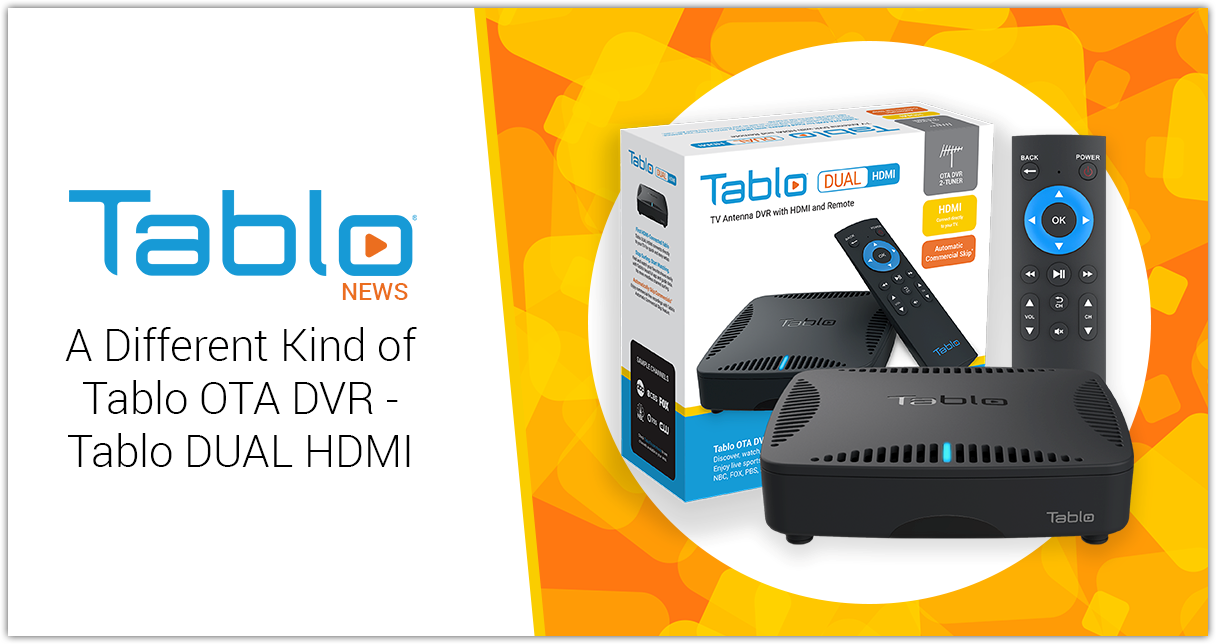 Tablo DUAL HDMI launch