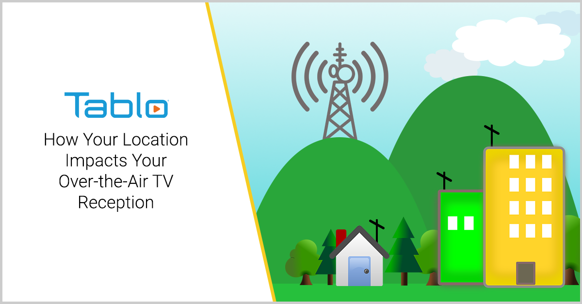 How Your Location Impacts Your Over-the-Air TV Reception