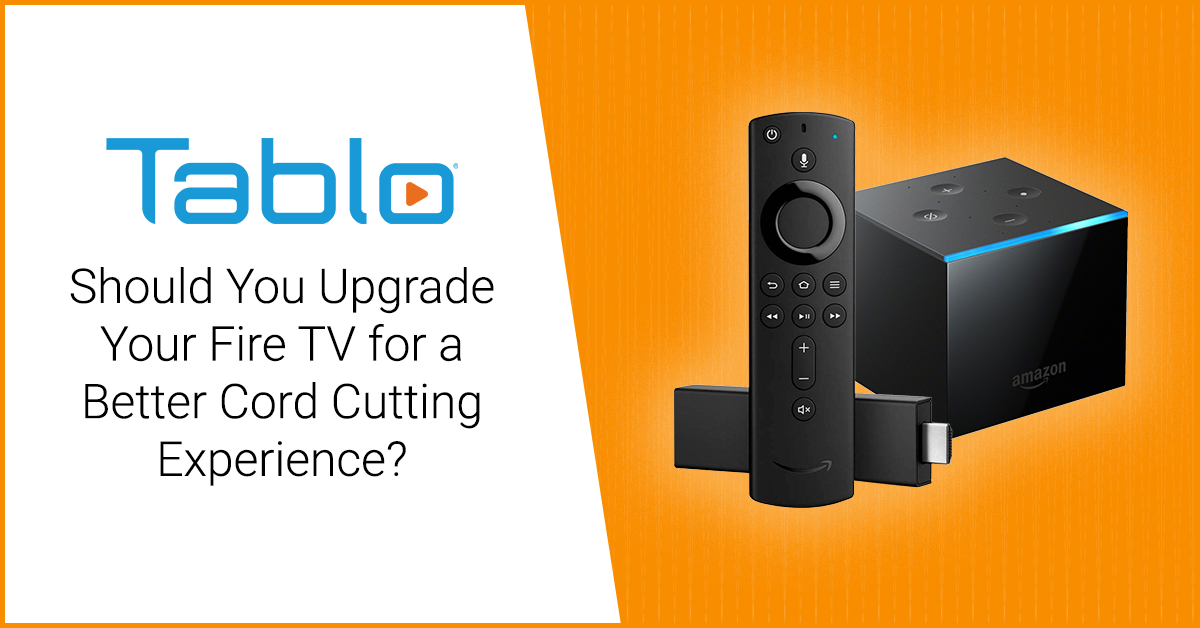 upgrade fire tv cord cutting