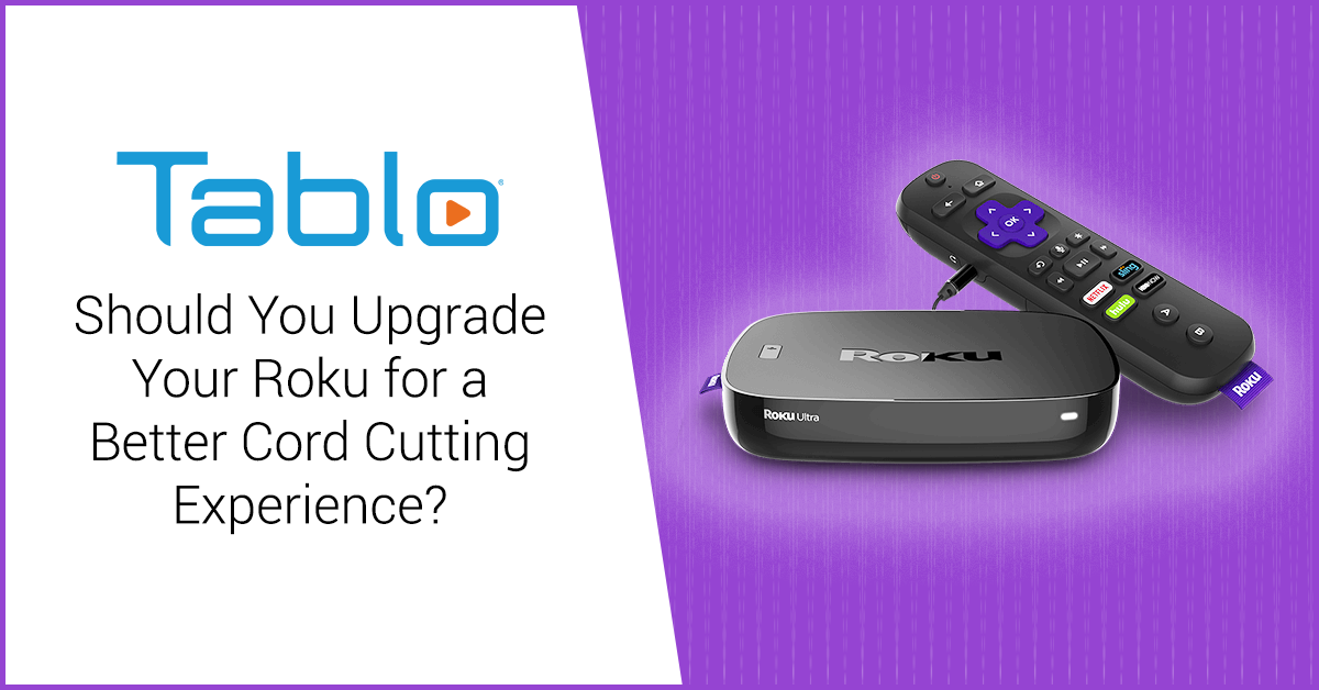 tablo upgrade roku cord cutting