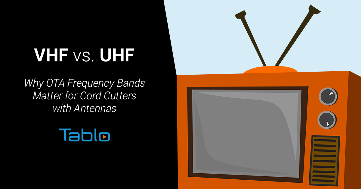 VHF vs  UHF – Why OTA Frequency Bands Matter for Cord
