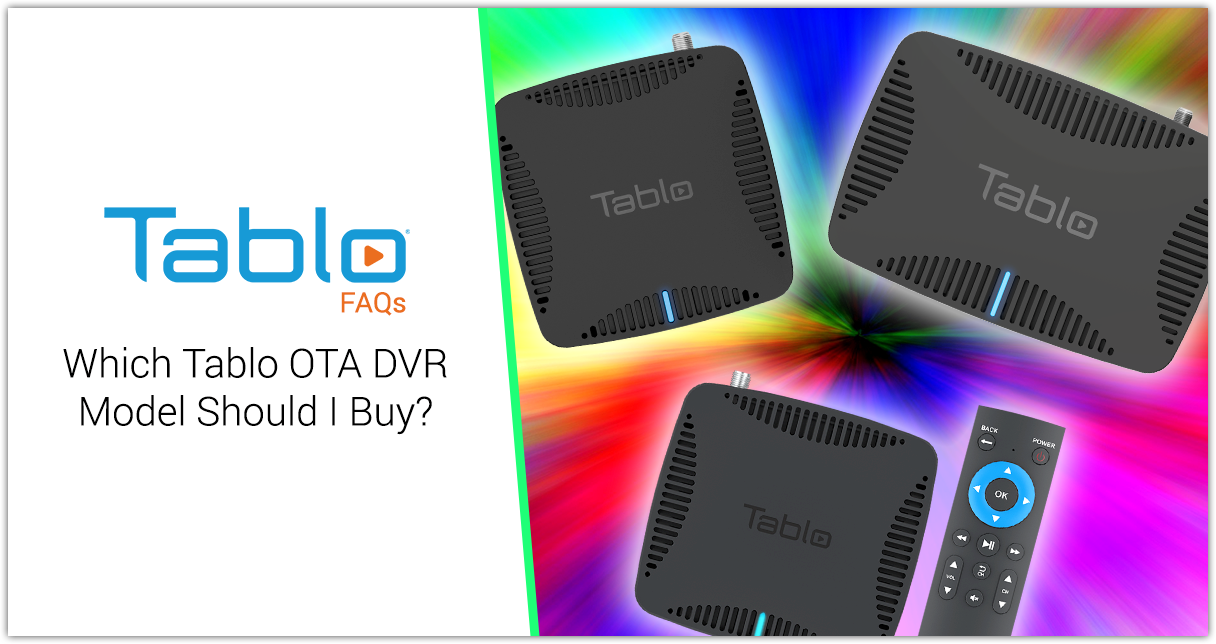 Which Tablo DVR model should I buy
